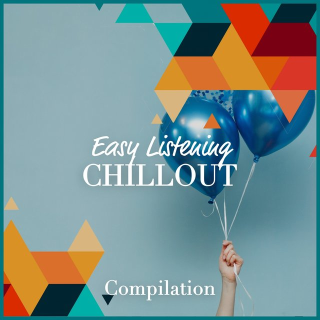 Easy Listening Chillout Compilation
