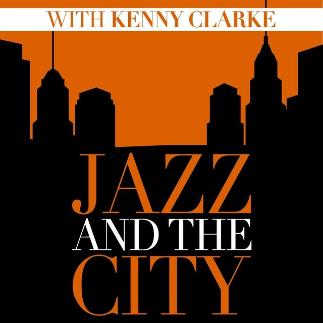 Jazz And The City With Kenny Clarke