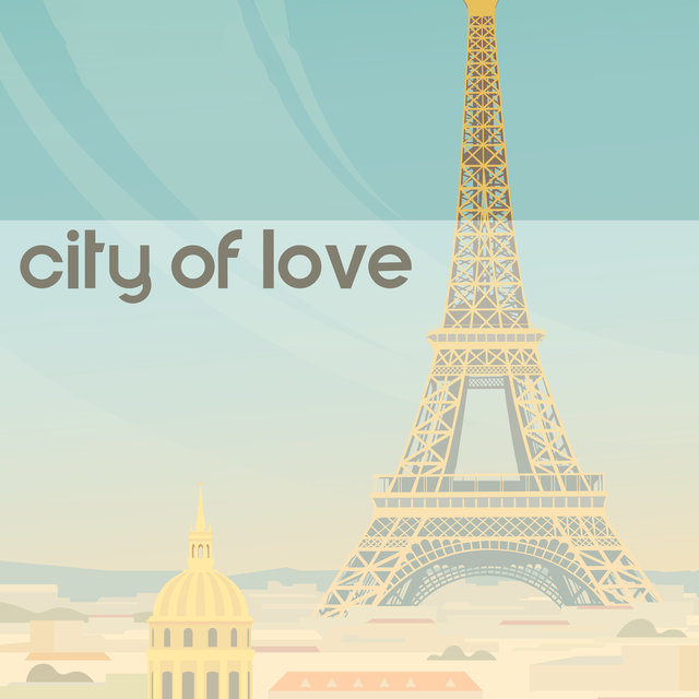 City of Love - Collection of Romantic Jazz in Parisian Style, Love Atmosphere, Sexy Sax, Piano Variations, Kissing Games, Boy & Girl, Romantic Time, Let Me Love You