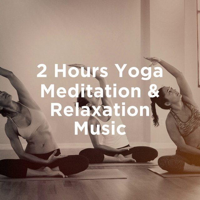 2 hours yoga meditation & relaxation music