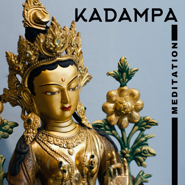 Kadampa Meditation - Find Enlightenment in a State of Full Focus and Wake Up Your Inner Energy