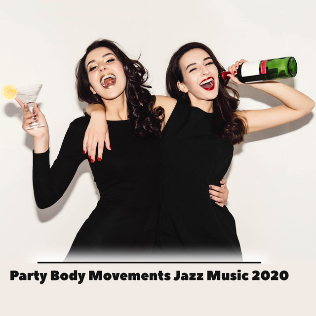 Party Body Movements Jazz Music 2020