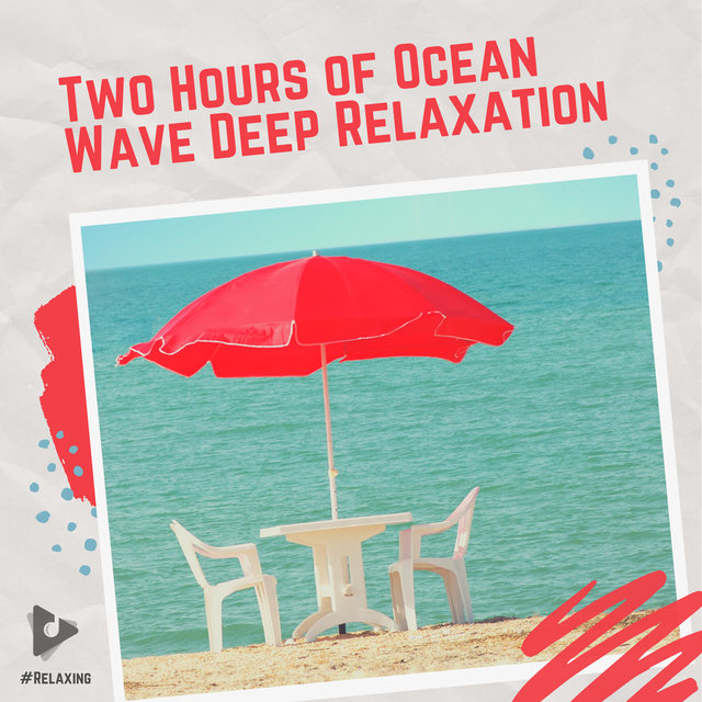Two Hours of Ocean Wave Deep Relaxation