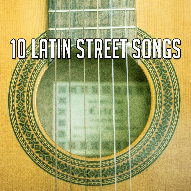 10 Latin Street Songs