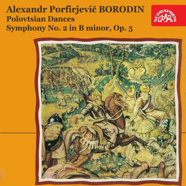 Borodin: Polovtsian Dances, Symphony No. 2 in B Minor, Op. 5
