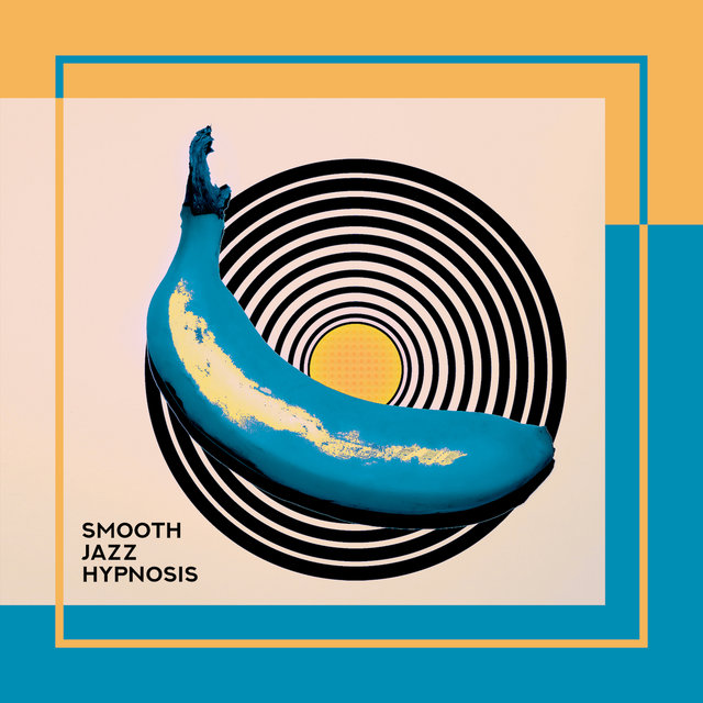 Smooth Jazz Hypnosis: 2019 Modern & Oldschool Side of Smooth Jazz, Fresh Instrumental & Piano Only Music Selection