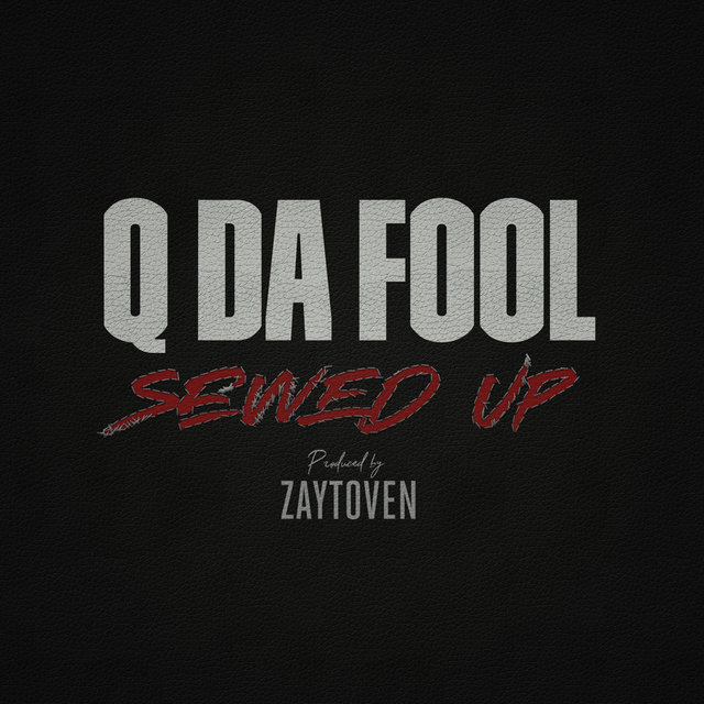 Cover art for album Sewed Up by Q Da Fool