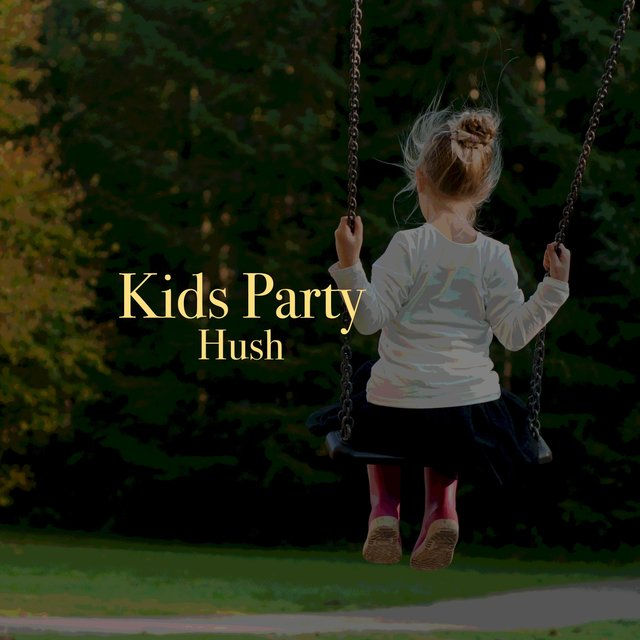 """ Tender Kids Party Hush """