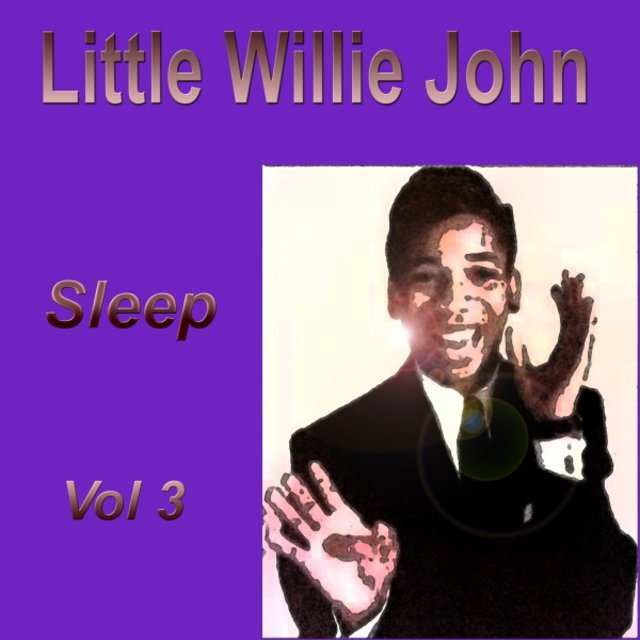 Little Willie John Sleep, Vol. 3