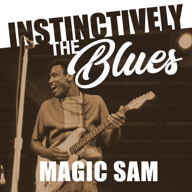Instinctively the Blues - Magic Sam