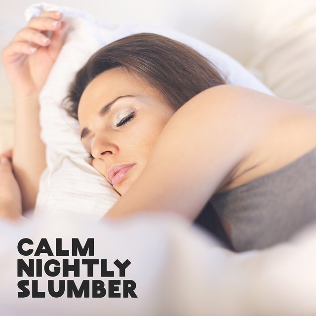 Calm Nightly Slumber – Nature Sounds, Spiritual Therapy Music, Calm Down, Good Sleep, Insomnia Cure