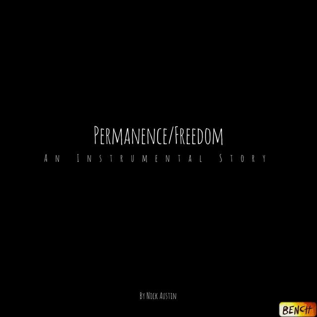 Permanence and Freedom (An Instrumental Story)