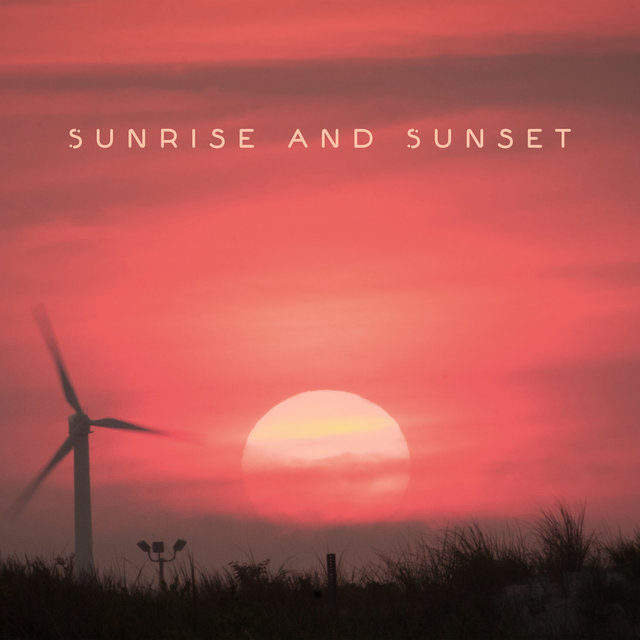 Sunrise and Sunset: Chill Out Music For The Whole Day Of Relaxation