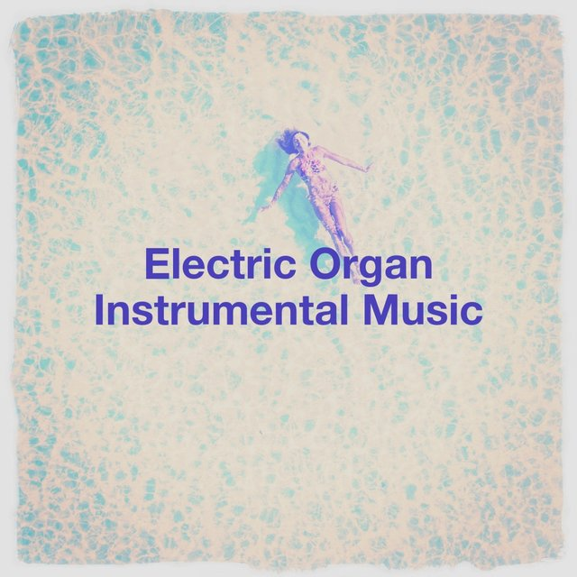 Electric Organ Instrumental Music