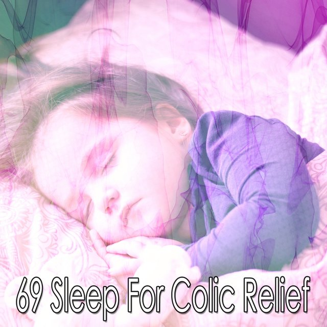 69 Sleep for Colic Relief
