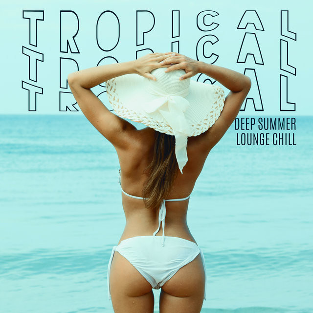 Tropical Deep Summer Lounge Chill