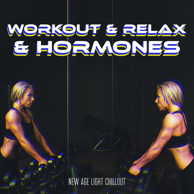 Workout & Relax & Hormones