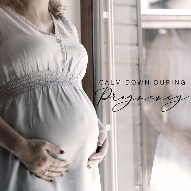 Calm Down during Pregnancy - Relaxing Music New Age to Make You Feel Better during Pregnancy
