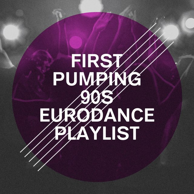 First Pumping 90s Eurodance Playlist