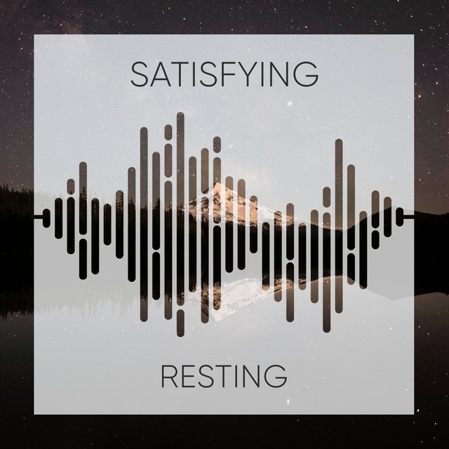 # Satisfying Resting