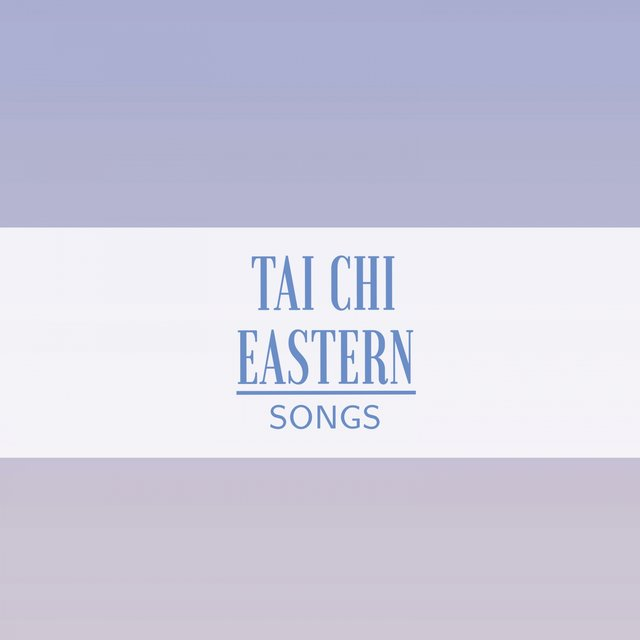 Tai Chi Eastern Songs