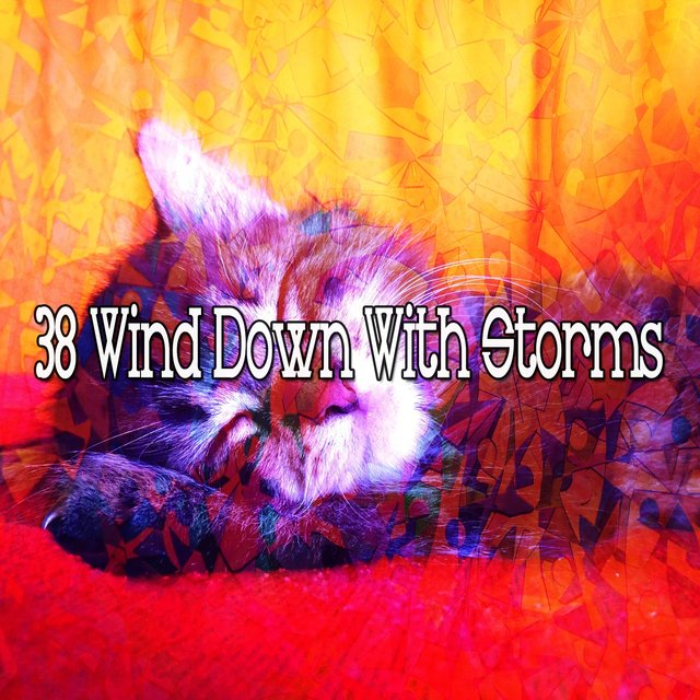 38 Wind Down with Storms