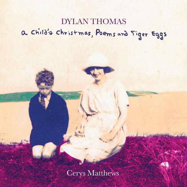 Dylan Thomas a Child's Christmas, Poems and Tiger Eggs