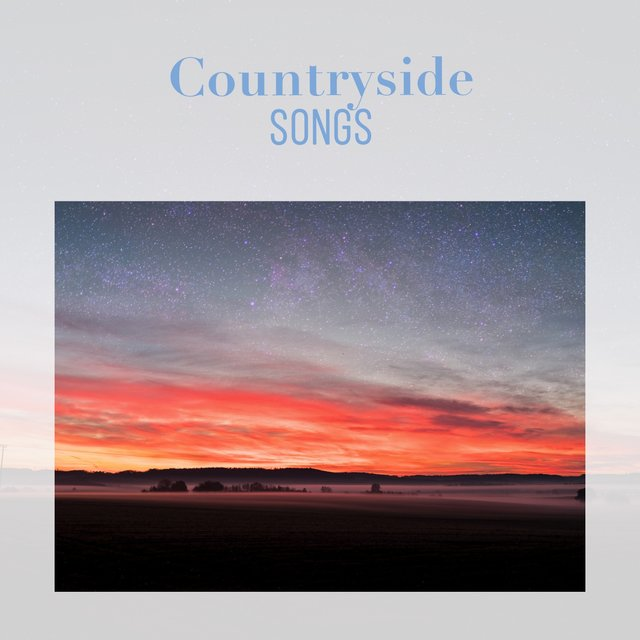 Gentle Sleepy Countryside Songs