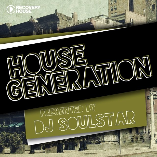 House Generation Presented By DJ Soulstar