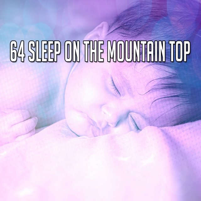 64 Sleep on the Mountain Top