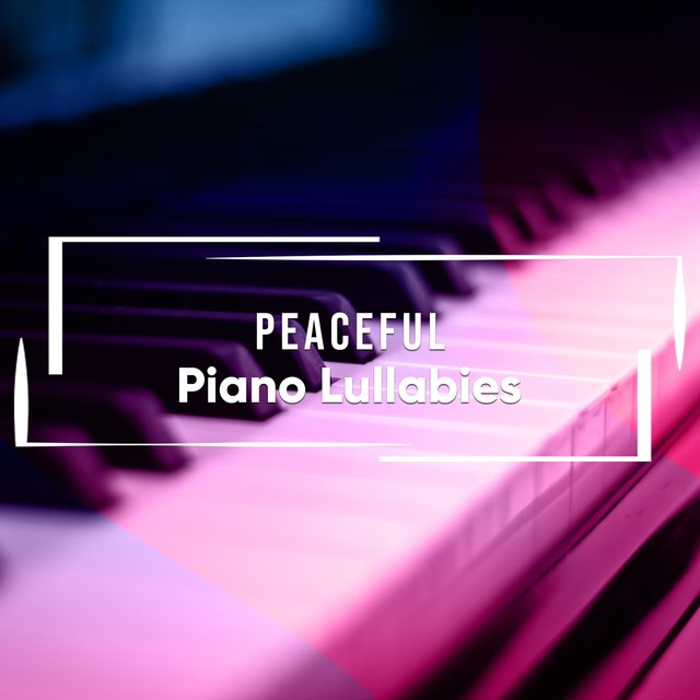 Peaceful Instrumental Piano Lullabies