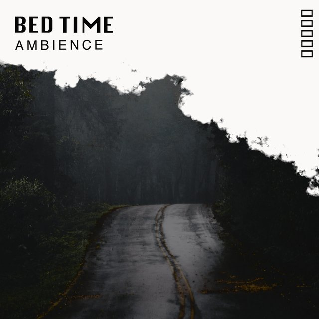 # Bed Time Ambience