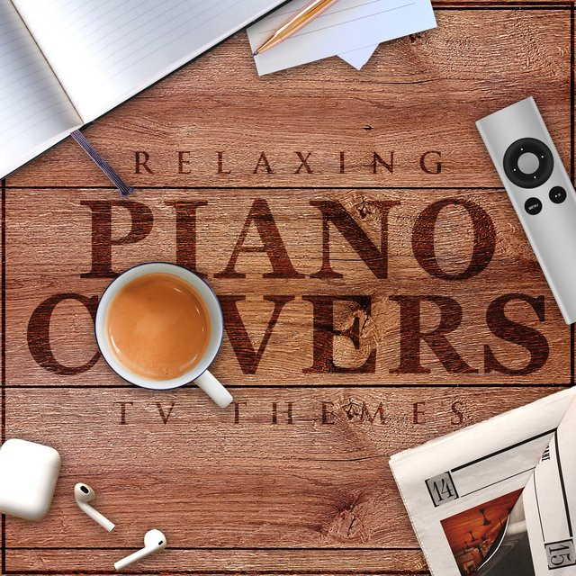 Relaxing Piano Covers - T.v. Themes