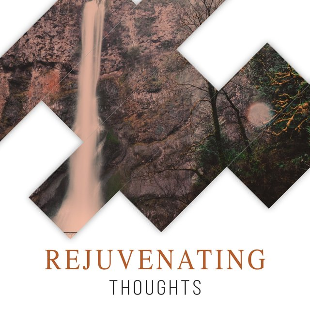 # Rejuvenating Thoughts
