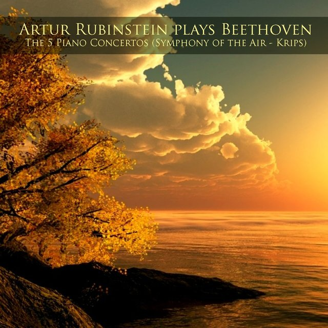 Artur Rubinstein plays Beethoven: The 5 Piano Concertos