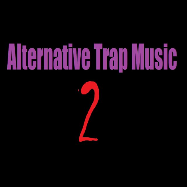 Alternative Trap Music 2