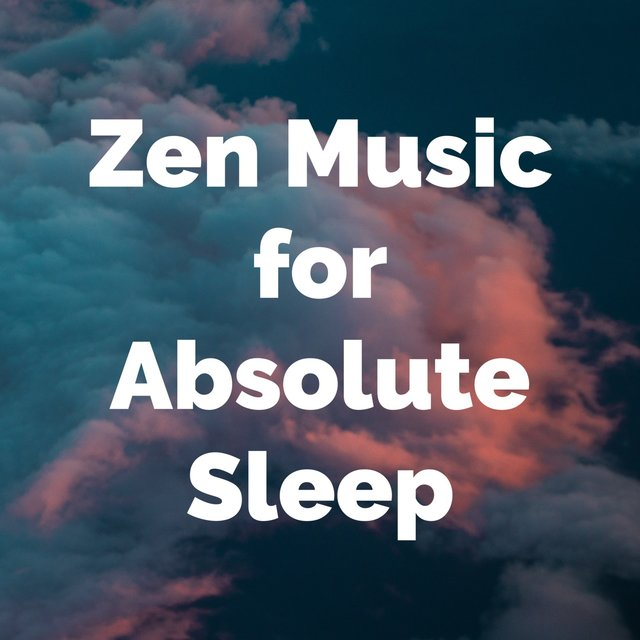 Zen Music for Absolute Sleep