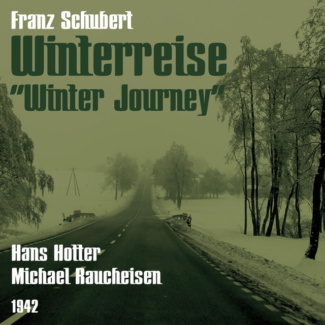 Franz Schubert: Winterreise [Winter Journey] (1942)