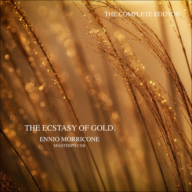 The Ecstasy of Gold - Ennio Morricone Masterpieces (The Complete Edition)