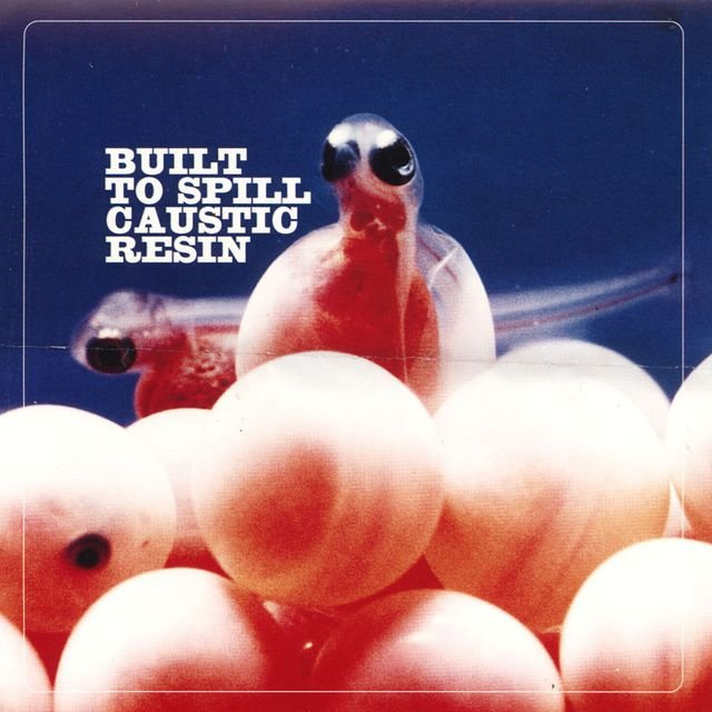 Built To Spill / Caustic Resin - EP