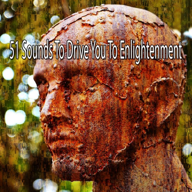 51 Sounds To Drive You To Enlightenment