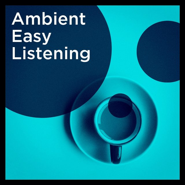 Ambient Easy Listening