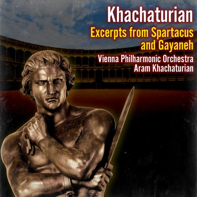 Excerpts from Spartacus and Gayaneh
