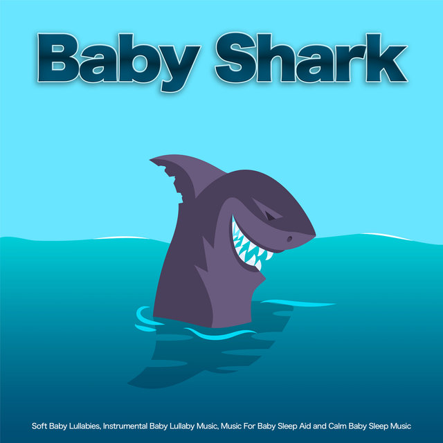 Baby Shark: Soft Baby Lullabies, Instrumental Baby Lullaby Music, Music For Baby Sleep Aid and Calm Baby Sleep Music