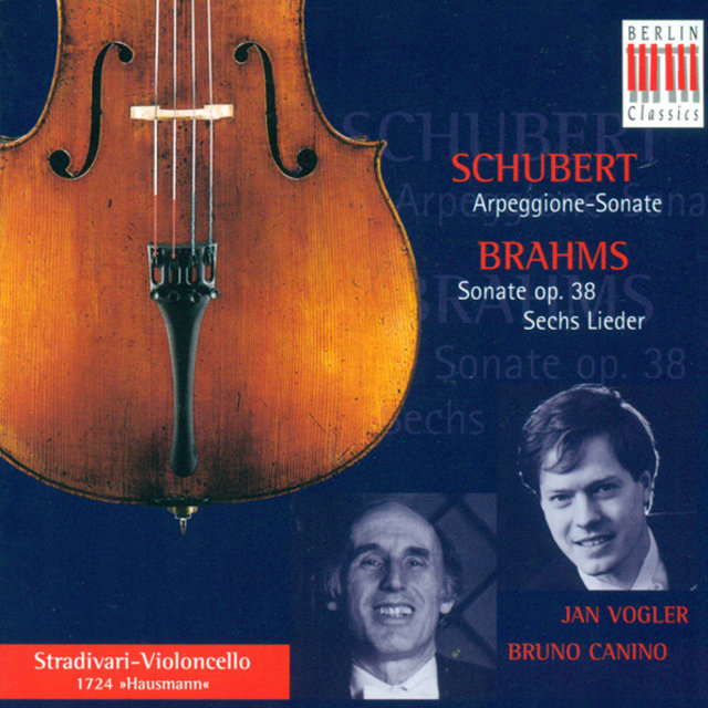 SCHUBERT, F.: Arpeggione Sonata / BRAHMS, J.: Cello Sonata No. 1 / Lieder (Arr. For Cello and Piano) [Vogler, Canino]