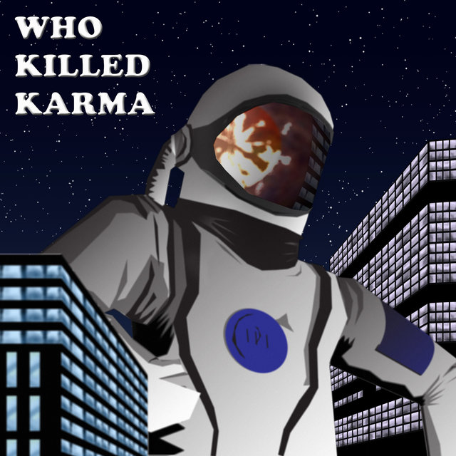 Who Killed Karma