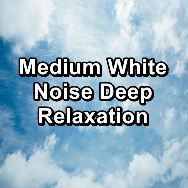 Medium White Noise Deep Relaxation
