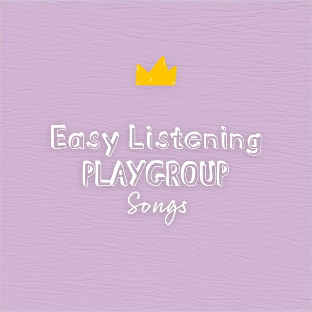 Easy Listening Playgroup Songs