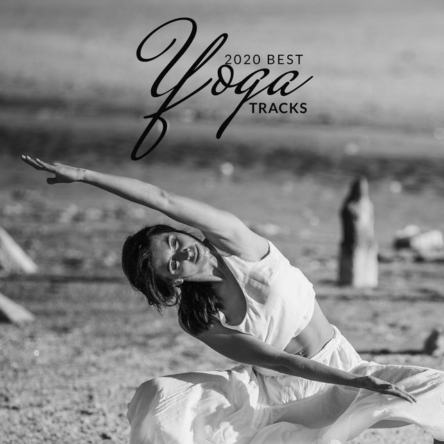 2020 Best Yoga Tracks – Relieve Stress, Focus, Meditation Music Zone, Relaxation, Healing Yoga