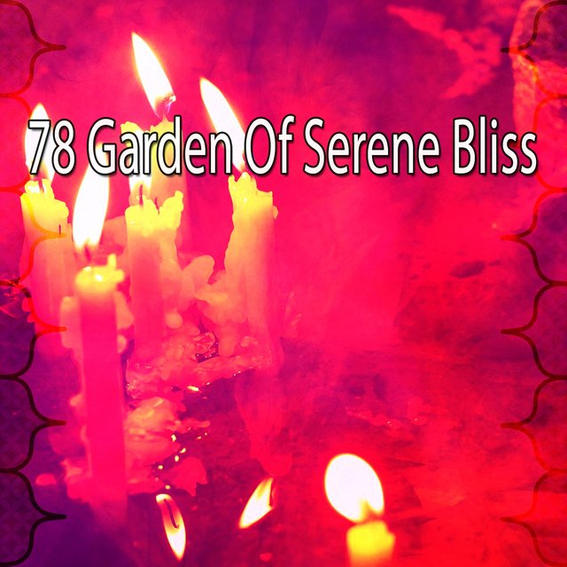 78 Garden of Serene Bliss